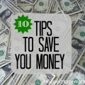 10 Tips to save you money