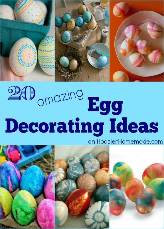 20 Amazing Egg Decorating Ideas on  HoosierHomemade.com