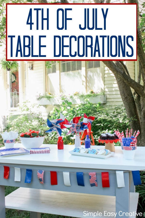 4TH OF JULY TABLE DECORATIONS -- Learn How to Make Pinwheels and Create a fun and easy table centerpiece with these simple table decorations!
