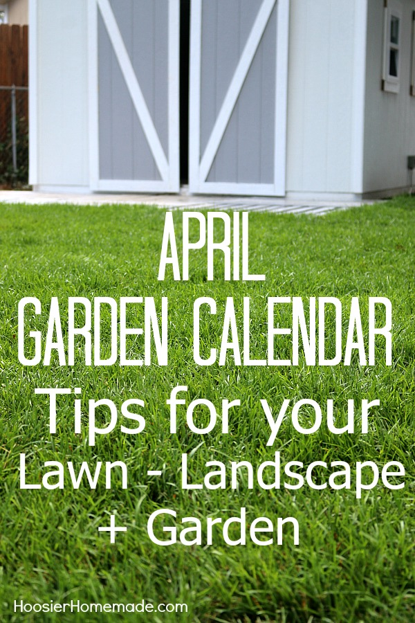 Garden Calendar for April Hoosier Homemade