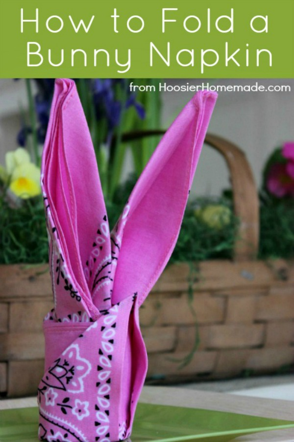 Learn how to fold this adorable Bunny Napkin! Perfect for your Spring or Easter table setting! Pin to your Spring Board!