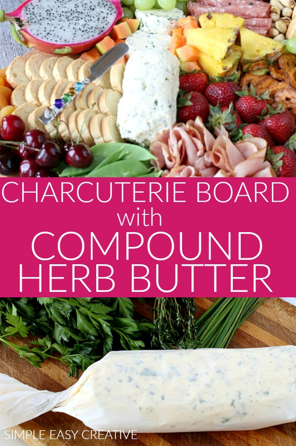 Charcuterie Board with Compound Herb Butter