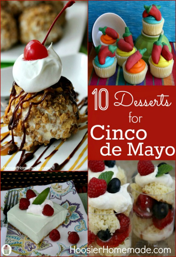 Add Some Fun To Your Cinco De Mayo Cele Tion With These Cinco De Mayo Desserts