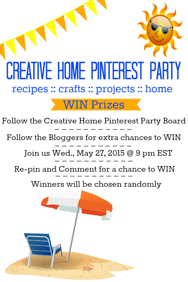 It's Summer! Let's party! Join us on Wednesday, May 27th at 9 p.m. EST for our Creative Home Summer Pinterest Party! There will be PRIZES too!