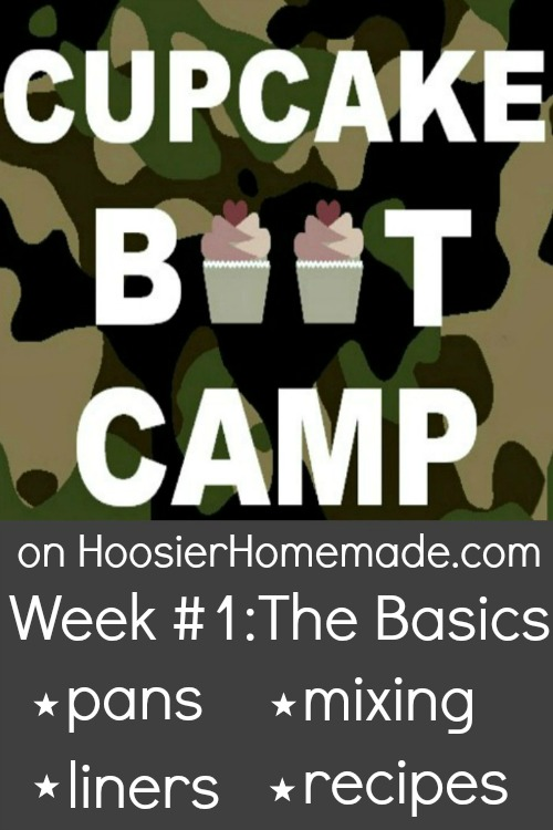 Cupcake Boot Camp: The Basics from HoosierHomemade.com