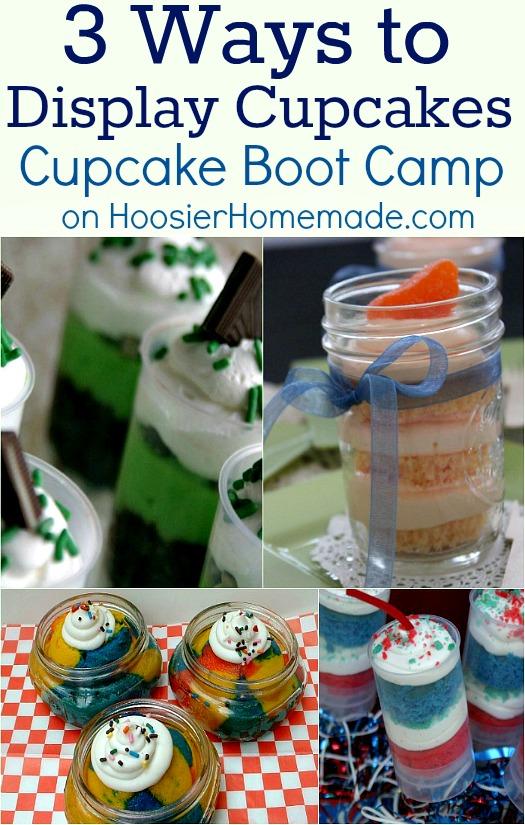 3 Ways to Display Cupcakes on Cupcake Boot Camp :: HoosierHomemade.com #cupcakes