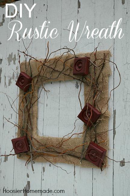 Diy Rustic Wreath Hoosier Homemade