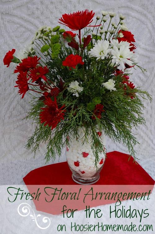 Fresh Floral Arrangement for the Holidays - Hoosier Homemade