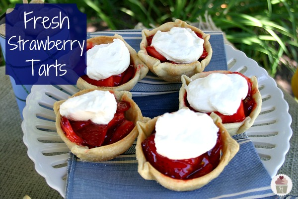 ... Fresh Strawberry Tarts are easy and sure to be a hit with Dad, Grandpa