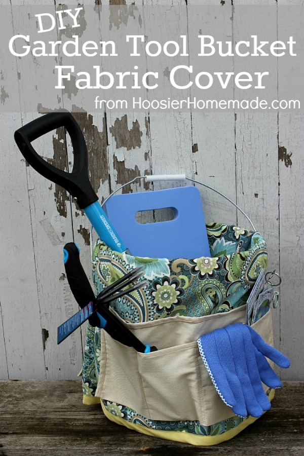 Keep all your tools in one spot with this Garden Tool Bucket Fabric Cover! Perfect to give as a gift to the gardening lover too! Pin to your DIY Board!