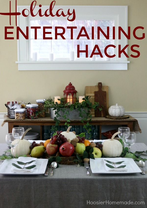 HOLIDAY ENTERTAINING HACKS -- These 5 SIMPLE HACKS will leave you with more time and your guests saying WOW!