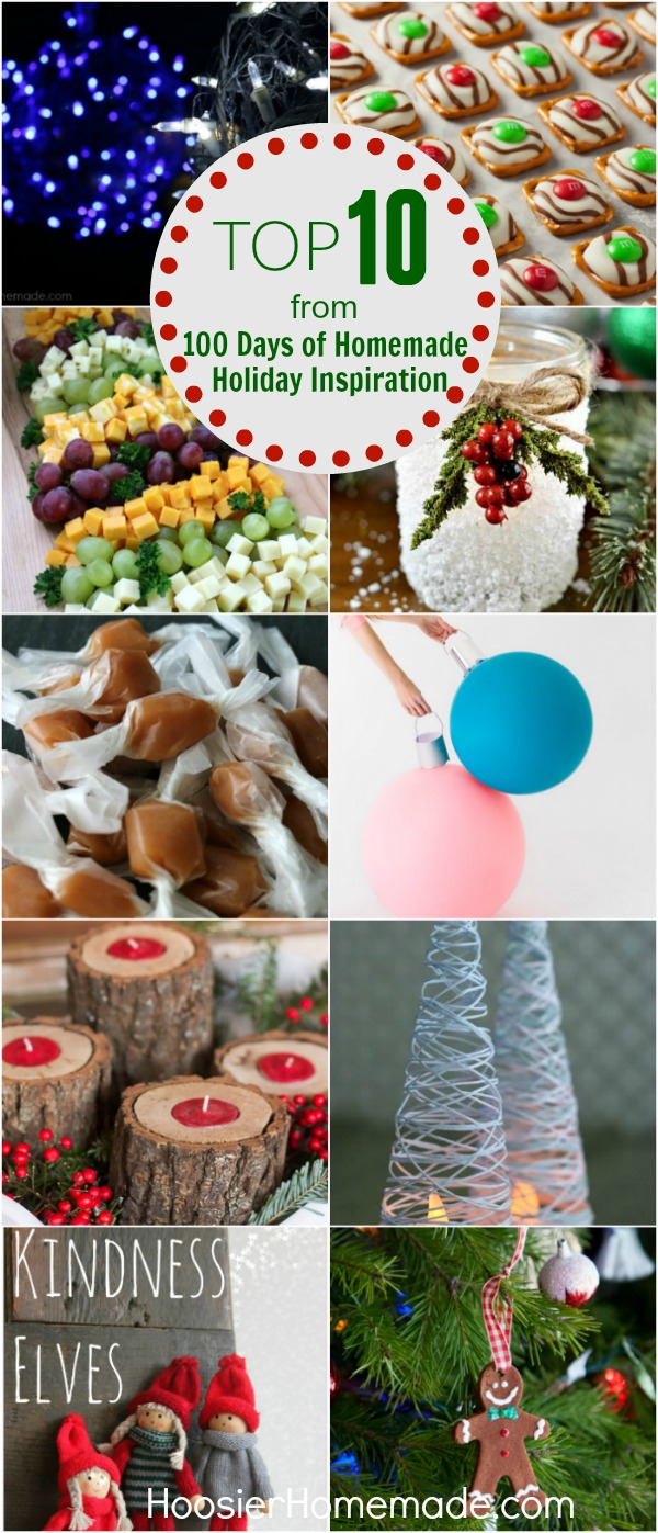 100 Days of Homemade Holiday Inspiration was HUGE hit! These are the top 10 - most popular posts from the series!