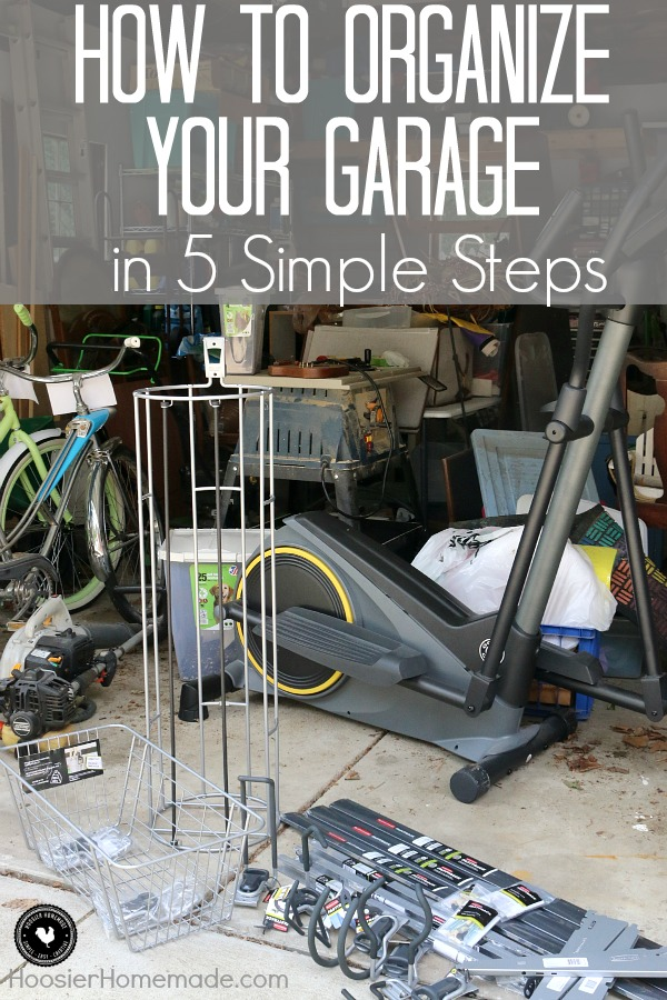 Is your garage a mess? Tools, Toys, Bikes, Supplies everwhere? I can totally relate! Learn How To Organize Your Garage in 5 Simple Steps! Click on the photo to get ORGANIZED!