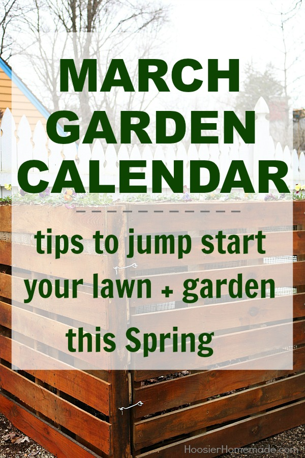 Garden Calendar for March Hoosier Homemade