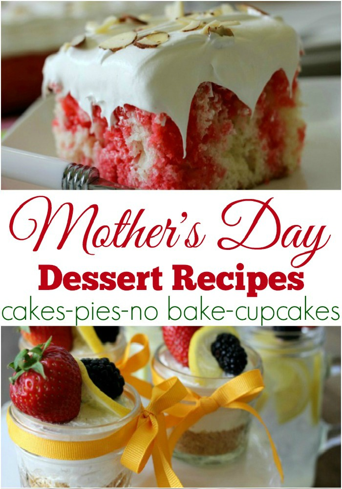 It's time to show Mom how much she means to you! Whip up one of these delicious Mother's Day Dessert Recipes including Cakes, Pies, Cupcakes, Desserts and No Bake Treats! Be sure to save the recipes by pinning to your Recipe Board!