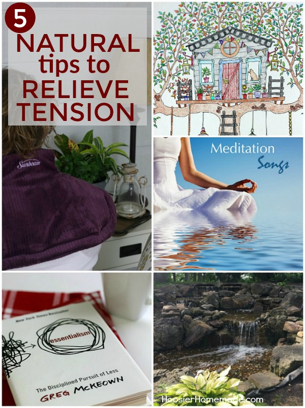 NATURAL TIPS TO RELIEVE TENSION -- We live in a fast paced, over-stressed world. These 5 Natural Tips to Relieve Tension are easy, don't cost a lot of money and can be done at home.