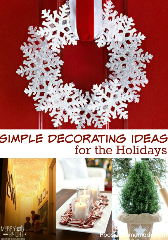 Decorating is made easy with these 8 Simple Decorating Ideas for the Holidays! Pin to your Christmas Board!