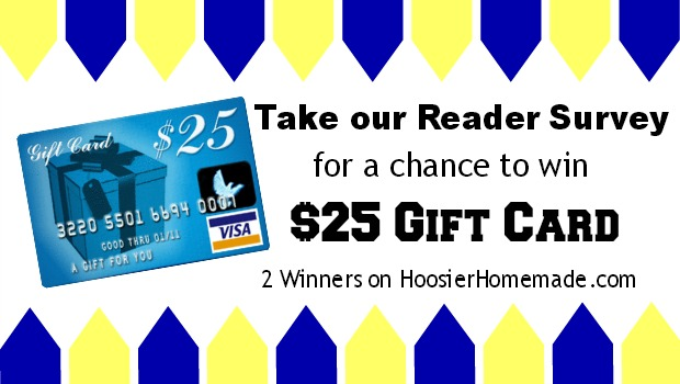 Take our Reader Survey and Enter for a chance to WIN $25 Gift Card :: HoosierHomemade.com
