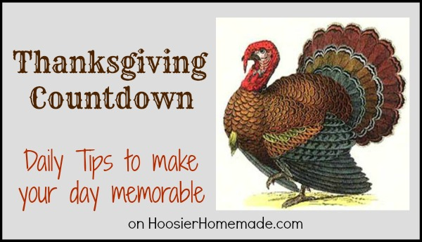 Thanksgiving Countdown: Daily Tips to make your day memorable :: HoosierHomemade.com