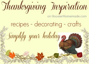Thanksgiving Inspiration on HoosierHomemade.com