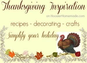Thanksgiving Inspiration on HoosierHomemade.com