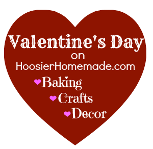 Valentine's Day Baking, Crafts and Decor on HoosierHomemade.com