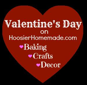 Valentine's Day Baking, Crafts and Decor on HoosierHomemade.com