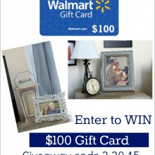 Enter to win a $100 Walmart Gift Card