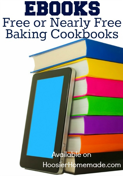 18 Free or Nearly Free Baking Cookbooks :: Available on HoosierHomemade.com